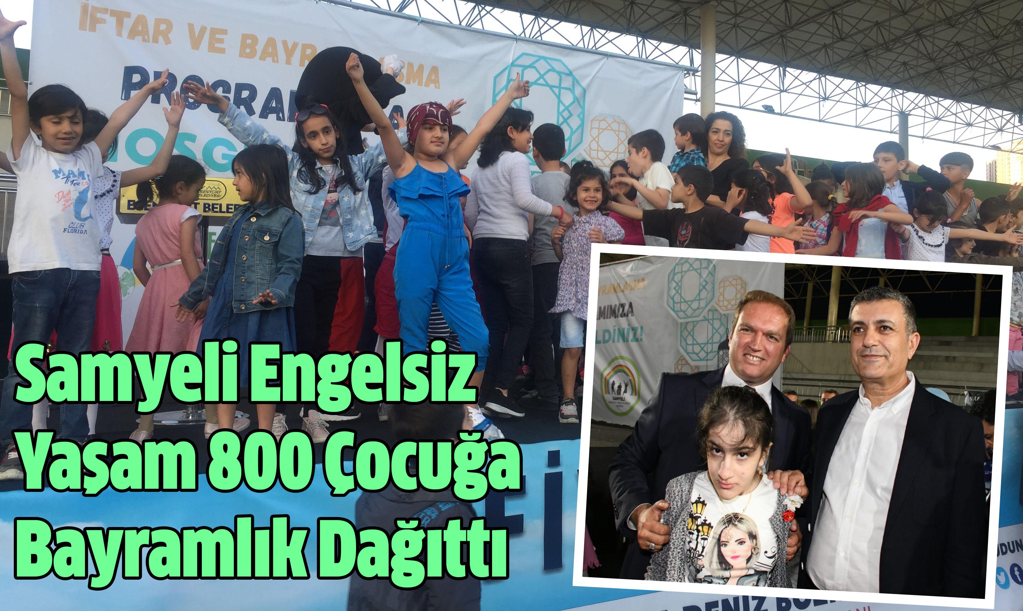 Samyeli Engelsiz Yaşam 800 Çocuğa Bayramlık Dağıttı