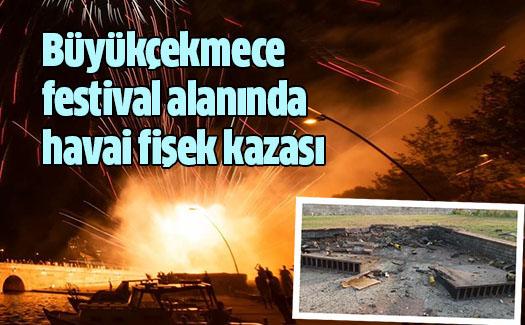 Büyükçekmece festival alanında havai fişek kazası