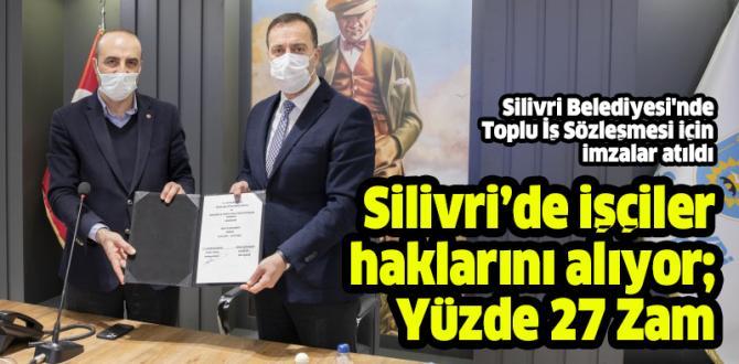 Silivri Belediyesi'nde Toplu İş Sözleşmesi imzalandı