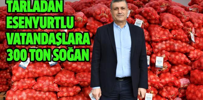 TARLADAN ESENYURTLU VATANDAŞLARA 300 TON SOĞAN